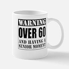 Over 60 Senior Moment Drinkware Mugs