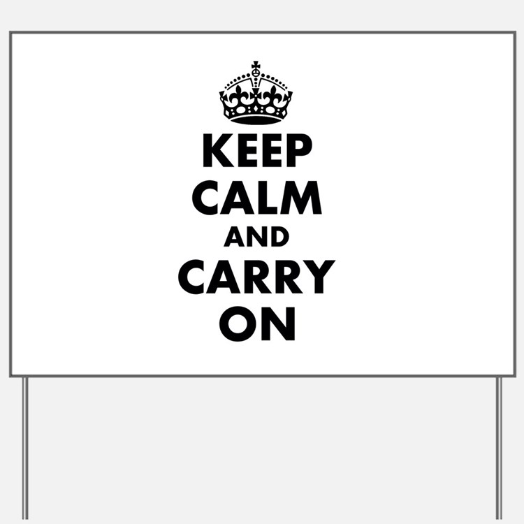 Keep calm and carry on   Personalized Yard Sign