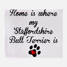 Home Is Where My Staffordshire Bull Terrier Is Thr