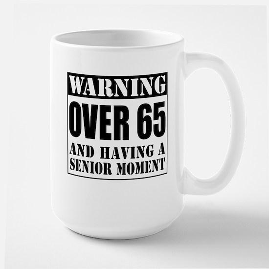 Over 65 Senior Moment Drinkware Mugs