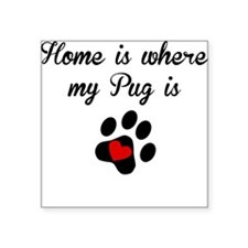 Home Is Where My Pug Is Sticker
