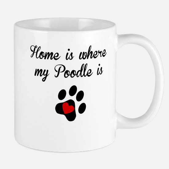 Home Is Where My Poodle Is Mugs