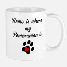 Home Is Where My Pomeranian Is Mugs