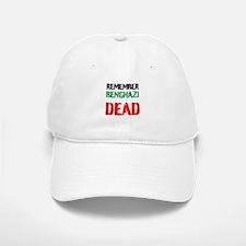 Remember Benghazi Dead Baseball Baseball Baseball Cap