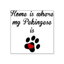 Home Is Where My Pekingese Is Sticker