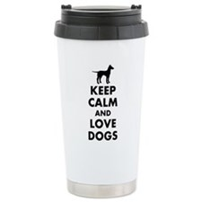 Keep calm and love dogs Travel Mug