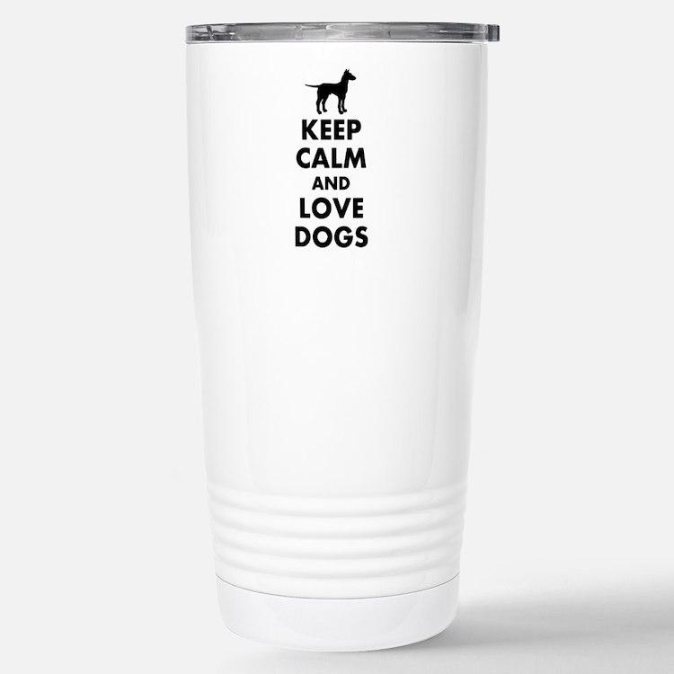 Keep calm and love dogs Travel Mug
