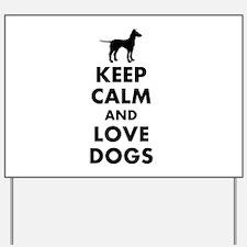 Keep calm and love dogs Yard Sign