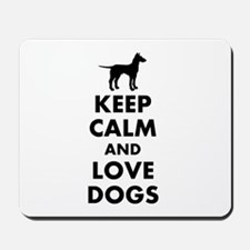 Keep calm and love dogs Mousepad