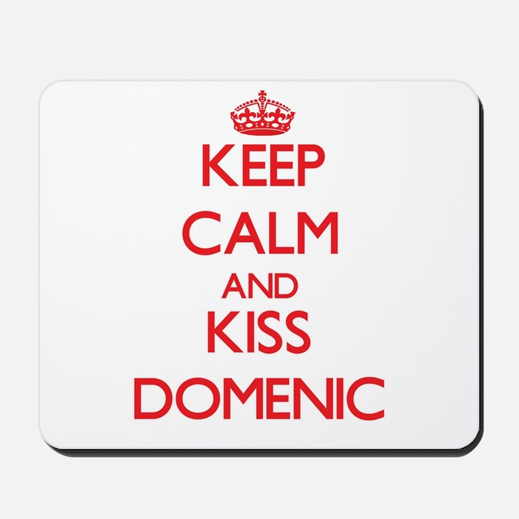 Keep Calm and Kiss Domenic Mousepad
