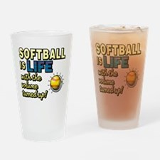 Softball is Life with the Volume Turned Up! Drinki