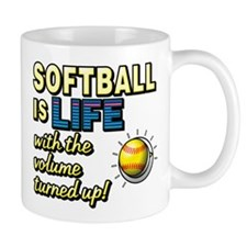 Softball is Life with the Volume Turned Up! Mugs