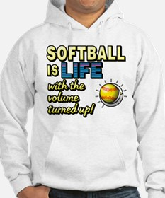 Softball is Life with the Volume Turned Up! Hoodie