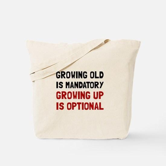 Growing Up Optional Tote Bag
