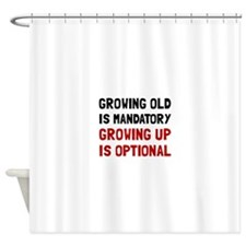 Growing Up Optional Shower Curtain