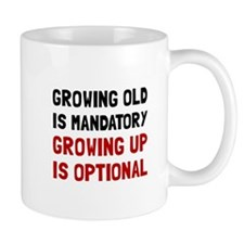 Growing Up Optional Mugs