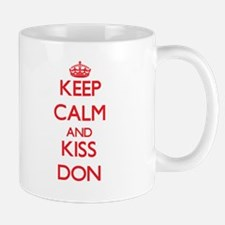 Keep Calm and Kiss Don Mugs
