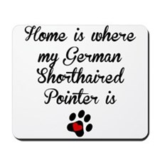 Home Is Where My German Shorthaired Pointer Is Mou