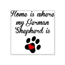 Home Is Where My German Shepherd Is Sticker