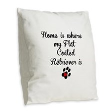 Home Is Where My Flat-Coated Retriever Is Burlap T
