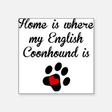 Home Is Where My English Coonhound Is Sticker
