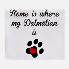 Home Is Where My Dalmatian Is Throw Blanket