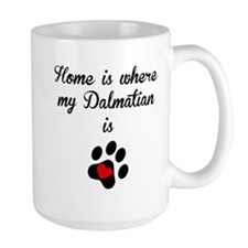 Home Is Where My Dalmatian Is Mugs