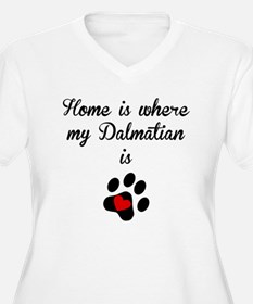 Home Is Where My Dalmatian Is Plus Size T-Shirt