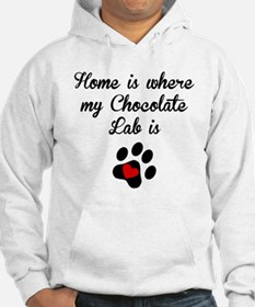Home Is Where My Chocolate Lab Is Hoodie