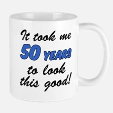 50 Years To Look This Good Mugs