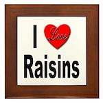 I Love Raisins Framed Tile