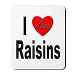 I Love Raisins Mousepad