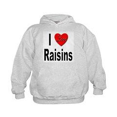 I Love Raisins Hoodie