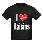 I Love Raisins (Front) Kids Dark T-Shirt