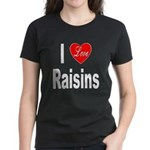 I Love Raisins (Front) Women's Dark T-Shirt