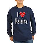I Love Raisins (Front) Long Sleeve Dark T-Shirt