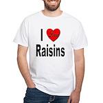 I Love Raisins (Front) White T-Shirt