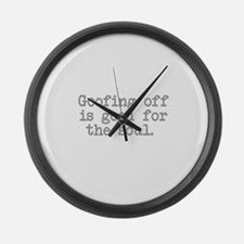 Goofing Off is Good for the Soul Large Wall Clock