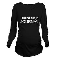 Trust Me, I'm A Journalist Long Sleeve Maternity T