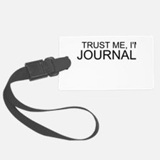 Trust Me, I'm A Journalist Luggage Tag