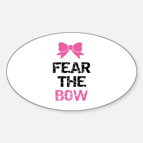 Fear the bow Sticker (Oval)