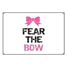 Fear the bow Banner