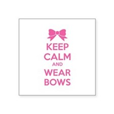"Keep calm and wear bows Square Sticker 3"" x 3"""