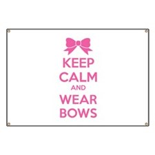 Keep calm and wear bows Banner