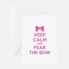 Keep calm and fear the bow Greeting Card