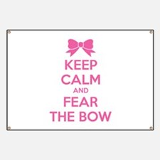 Keep calm and fear the bow Banner