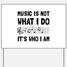Music Who I Am Yard Sign