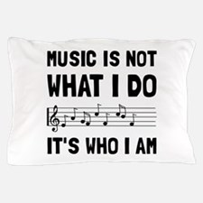 Music Who I Am Pillow Case