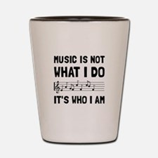 Music Who I Am Shot Glass