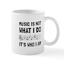 Music Who I Am Mugs